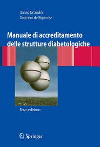 """Danilo Orlandini, Gualtiero De Bigontina, """"Manuale di accreditamento delle strutture diabetologiche (Italian Edition)"""" (2007) - ITA"""